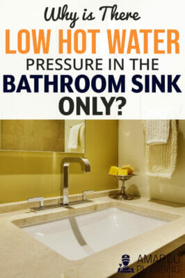 Why-is-There-Low-Hot-Water-Pressure-in-the-Bathroom-Sink-Only